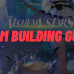 Alchemy Stars Team Building Guide